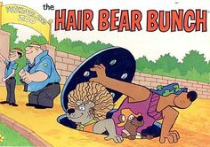 hair bear bunch also had great character design even though the episodes fell squarely into the mold of cartoons HB made in the 70s