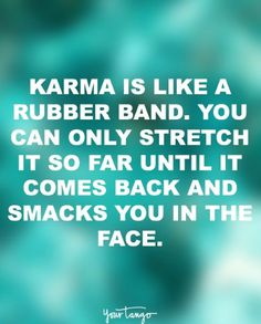 "Funny Quotes : QUOTATION – Image : Quotes Of the day – Life Quote ""Karma is like a rubber band. You can only stretch it so far until it comes back and smacks you in the face."" Sharing is Caring Payback Quotes, Funny Karma Quotes, Short Funny Quotes, Funny Quotes For Teens, Funny Quotes About Life, New Quotes, Happy Quotes, Quotes To Live By, Motivational Quotes"
