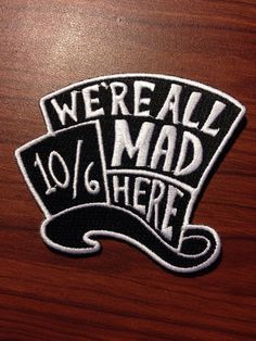 Disney Alice in Wonderland all Mad Hat Embroidered Iron On Patch *NEW*