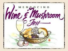 MENDOCINO BEER, WINE & MUSHROOM FESTIVAL NOV 1 - NOV 10, 2013 ~ MENDOCINO COUNTY
