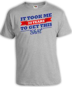 30th Birthday Shirt Gift Ideas 30 Years Old Present Bday It Took Me