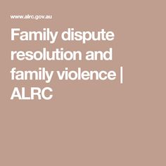 Family dispute resolution and family violence | ALRC