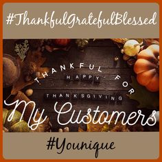 Great to post on Thanksgiving to let your customers know how thankful you are for them! #Younique