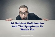 24 Nutrient Deficiencies & The Symptoms To Watch For HypothyroidMom.com #nutrients #vitamins #labs