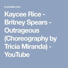 Kaycee Rice - Britney Spears - Outrageous (Choreography by Tricia Miranda) - YouTube