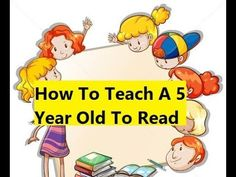 How To Teach A 5 Year Old To Read - How to Teach Your Child to Read English Fast