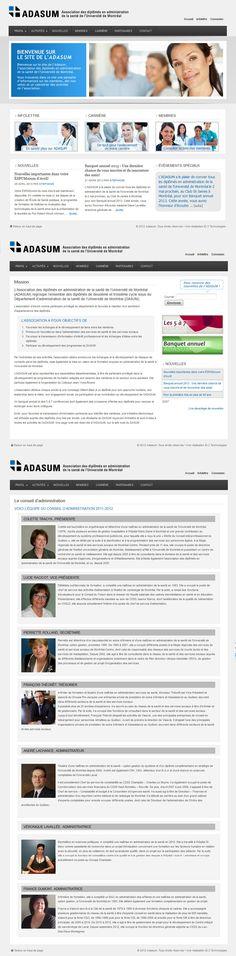 Site internet de l'association des diplômés en administration de la santé de l'Université de Montréal. [ADASUM]  Plateforme Wordpress pour un meilleur rendement sur les systèmes de recherche les plus connus. http://adasum.com/