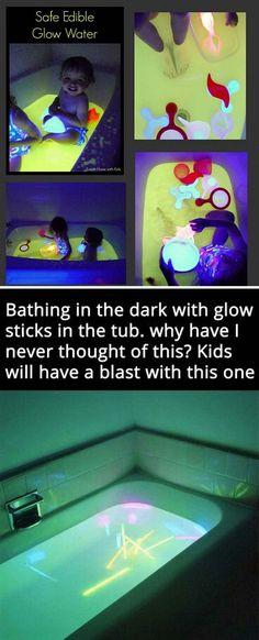 #4. Safe and edible glow water makes bath time more funny.  Or you can also throw some glow sticks in the bathtub.