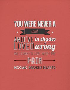 """state of grace, Taylor Swift- My favorite lyric ever; """"Mosaic Broken Hearts!"""""""