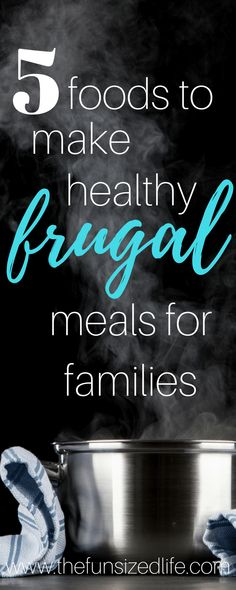 healthy meals, frugal meals, meal prepping, how to plan meals, frugal meals for families, frugal family, family budget, family dinner,