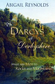 The Darcys of Derbyshire: What are Men to Rocks and Mountains?