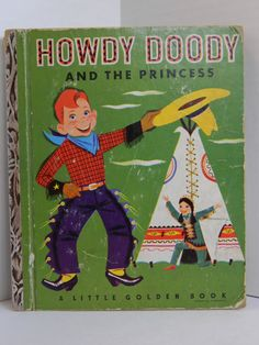 HOWDY DOODY And The Princess - Little Golden Book A Ed. - 1952
