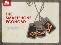 the-smartphone-economy by Red Magma via Slideshare