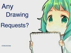 Any Drawing Requests from anyone???   Any Drawing Requests?, text, cute, chibi, Anime girl, green hair, sketchbook