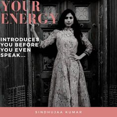 Your #energy introduces you before you even speak.  INSTAGRAM @SINDHUJAA  #bossbabe #mindbody #wellness #motivation #health #beauty #indian #personality