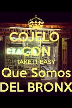 Cojelo con Take it Easy Que Somos del Bronx. The Bronx New York, Bronx Nyc, The Boogie, My Roots, Beautiful Places In The World, Over The Years, Easy, Neon Signs, Spanish Quotes