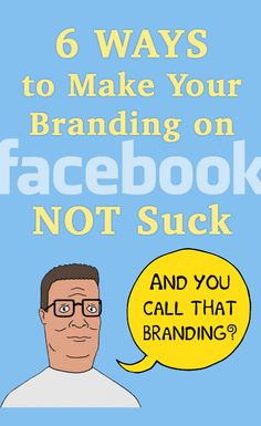 6 Ways to Make Your Branding on Facebook NOT Suck! #Facebook #FacebookMarketing #FacebookTips