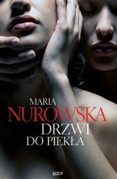 Drzwi do piekła - Maria Nurowska