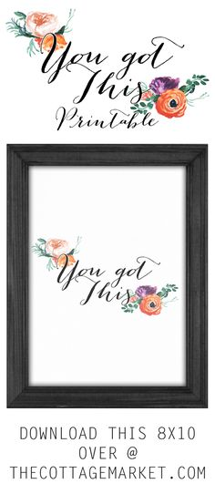 FREE You Got This 8x10 Print // Motivational quote printable for your home decor!
