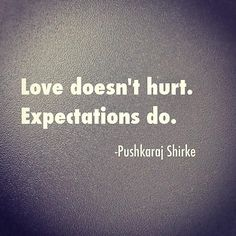 love-doesnt-hurt-expectations-do-love-quote.