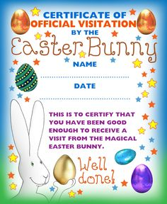 A FREE PDF DOWNLOAD certificate to assert that you've been good enough for a visit from the Easter Bunny