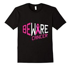 Beware Cancer Awareness Pink Ribbon Hope Fight Gift T-Shirt - Get it here: http://amzn.to/2fcw5ou #cancer #breastcancer #breastcancersupport #breastcancerawareness #cancertshirt #breastcancerresearch