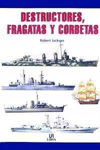 DESTRUCTORES FRAGATAS Y CORBETAS  PASTA DURA  ROBERT JACKSON       SIGMARLIBROS