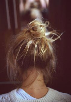 Messy top knot.