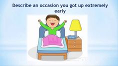 Real Ielts speaking part 2|Describe an occasion you got up extremely early.