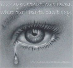 Our Eyes Sometimes Reveal what our Hearts Cant Say