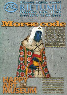 "MORSE CODE- HAPPY ART MUSEUM ARTISTS EXPO in ""RIETUMU"" Bank expo Hall Vesetas 7- 4.07.2013-15.07 https://plus.google.com/b/108452226075672915777/events/activity/cmhcpk4gjershgtuuc8sqos7e94 It is no secret that the famous American inventor of the Morse code Morze Samuel began his career as a painter @http://www.happyartmuseum.co Dags Vidulejsⓒ+37129595885 Gaļina Maksimovaⓒ+37129177748 Igors Vatoļinsⓒ+37129642746"