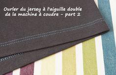 Christelle Beneytout : le blog: Ourler du jersey avec sa machine à coudre et une a...