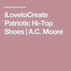 iLovetoCreate Patriotic Hi-Top Shoes | A.C. Moore