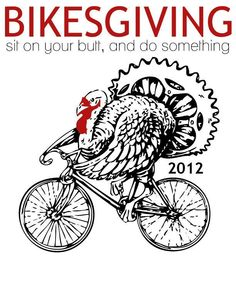 So it's not a formal bike event - but this Thanksgiving - let's turn the holiday into an opportunity to ride!