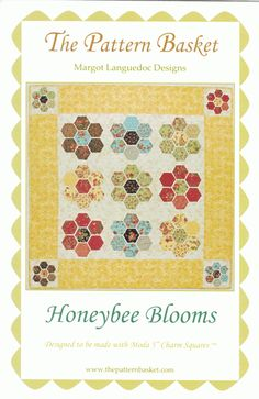 Honeybee Blooms - quilt pattern - by Margot Languedoc for The Pattern Basket