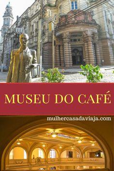 Uma visita ao Museu do Café é mais interessante do que pode parecer. E fica pertinho de Sampa, em Santos!