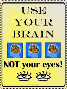 """This is a saying that I use on a daily basis!  I am very excited to have it in poster format! :)  Do you ever catch your kids looking around the room for the answers (even on their """"neighbor's"""" test) when this happens, I usually say out loud, """"Use your brain, NOT your eyes!""""  It helps kids get back on track!I hope this is helpful in your classroom too!Enjoy!Follow Tori's Blog: http://toristeachertips.blogspot.com"""