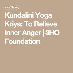 Kundalini Yoga Kriya: To Relieve Inner Anger | 3HO Foundation