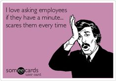 When you work in HR, people aren't always glad to see you coming.