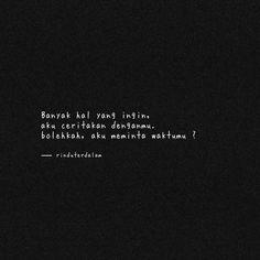 """𝘳𝘪𝘯𝘥𝘶𝘵𝘦𝘳𝘥𝘢𝘭𝘢𝘮 di Instagram """"ingin meminta, namun. terlihat sibuk, untuk waktu bersamaku.      …"""" Quotes Rindu, Tumblr Quotes, Short Quotes, Mood Quotes, Life Quotes, Yellow Quotes, November Quotes, Cinta Quotes, Quotes Galau"""