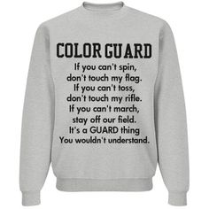 Its a guard thing Unisex Jerzees NuBlend Crewneck Sweatshirt Marching Band Problems, Marching Band Memes, Flute Problems, Colour Guard, Color Guard Flags, Band Mom, Band Nerd, Color Guard Shirts, Color Guard Uniforms
