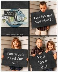Father's Day photo. Could be a fun photo book with lots of kid quotes!