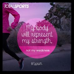 My body will represent my strength, not my weakness. #TSrun #TSrunpink