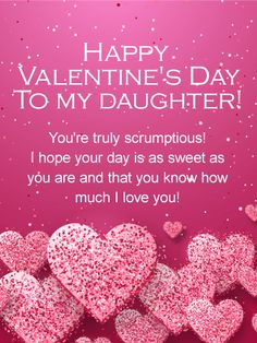 Valentine's Day Quotes : QUOTATION – Image : Quotes Of the day – Description You're Scrumptious! Happy Valentine's Day Card for Daughter Sharing is Power – Don't forget to share this quote ! Valentine Daughter Quotes, Valentines Day Card Sayings, Birthday Message For Daughter, Birthday Greetings For Daughter, Happy Valentine Day Quotes, Daughter Love Quotes, Valentines Day Messages, Happy Valentines Day Images, Happy Valentines Day Card