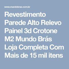 Revestimento Parede Alto Relevo Painel 3d Crotone M2 Mundo Brás Loja Completa Com Mais de 15 mil itens
