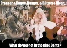 Santa Claus Conquers the Martians. That isn't tobacco in that pipe?