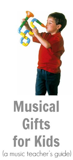 Musical Gifts for Kids - A Music Teachers Guide