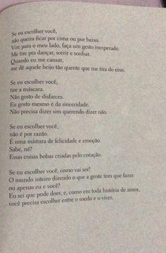 Se eu escolher você. Urban Poetry, Poems About Life, Stupid Love, Love Quotes, Inspirational Quotes, Talk About Love, Sad Wallpaper, Sad Life, Caption Quotes