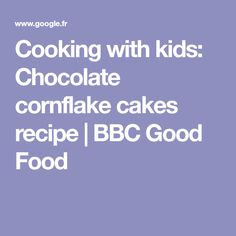 Cooking with kids: Chocolate cornflake cakes recipe | BBC Good Food