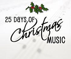 25 Days of Christmas Music | Celebrating Holidays